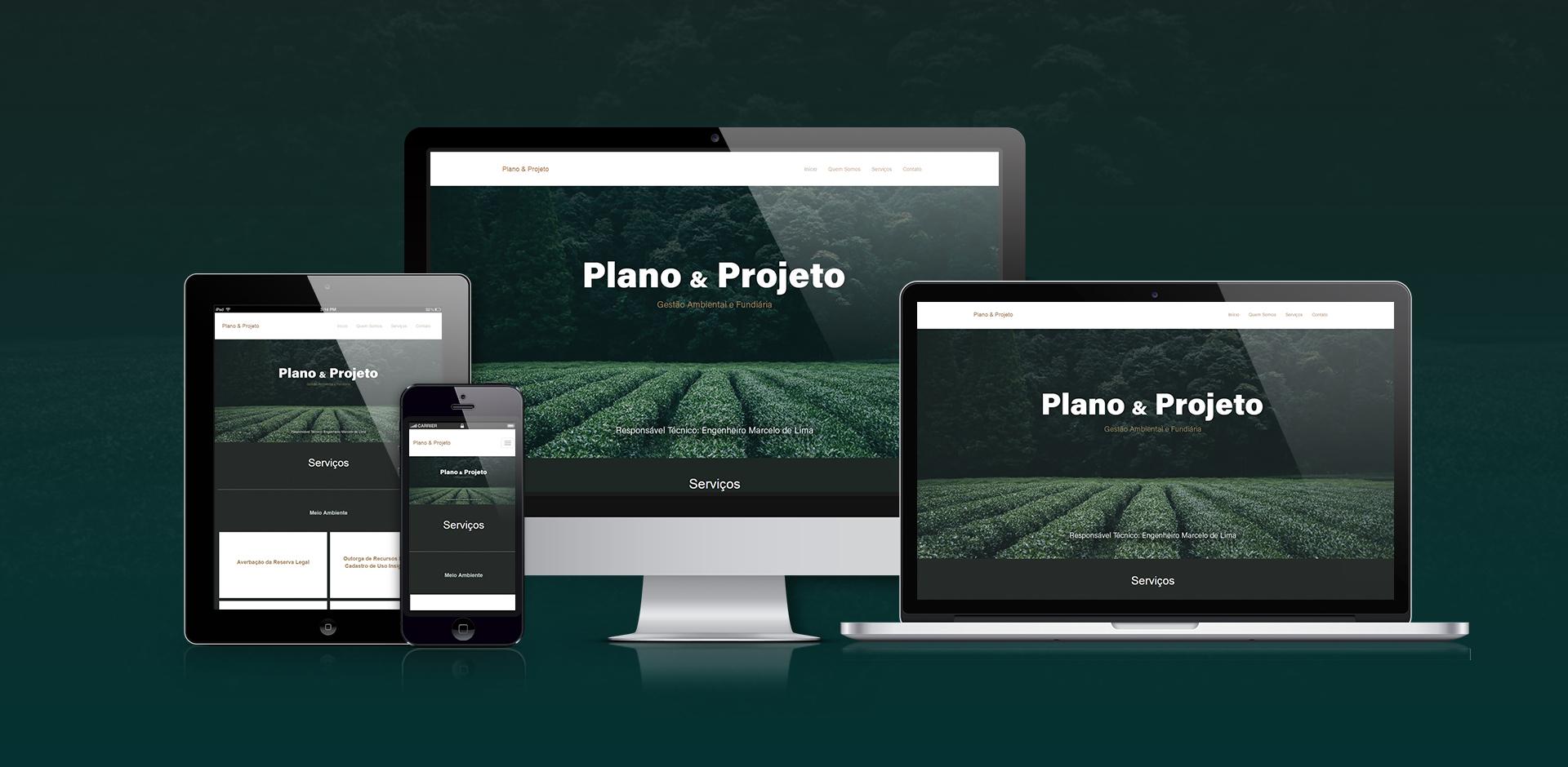 Plano e Projeto. Desenvolvimento de site responsivo e com gerenciamento de conteúdo pelo cliente.